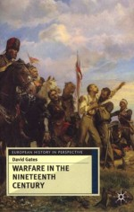Warfare in the Nineteenth Century - David Gates