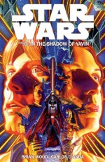 Star Wars, Volume 1: In the Shadow of Yavin - Brian Wood, Carlos D'Anda