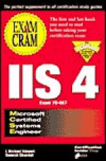 Exam Cram IIS 4: Microsoft Certified Systems Engineer : Exam No. 70-087 - James Michael Stewart