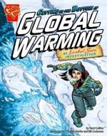 Getting to the Bottom of Global Warming: An Isabel Soto Investigation - Terry Collins, Cynthia Martin, Bill Anderson