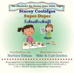 Stacey Coolidges Super-Duper Schreibschrift (Die Abenteuer der Genies eines Jeden Tages) (German Edition) - Barbara Esham, Ray Fowler, Mike Gordon