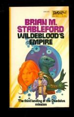Wildeblood's Empire - Brian M. Stableford