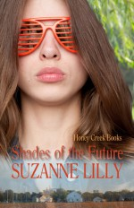 Shades of the Future - Suzanne Lilly