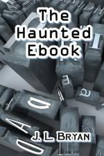 The Haunted E-Book - J.L. Bryan