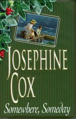 Somewhere, Someday - Josephine Cox, Carole Boyd