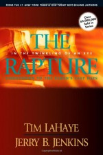 The Rapture: In the Twinkling of an Eye - Tim LaHaye, Jerry B. Jenkins