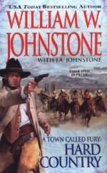 Hard Country - William W. Johnstone, J.A. Johnstone