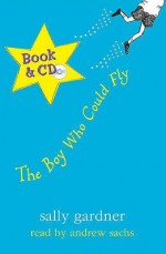 The Boy Who Could Fly (Book/Cd) - Sally Gardner