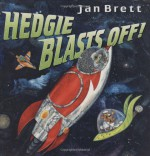 Hedgie Blasts Off! - Jan Brett