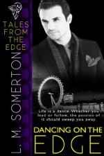 Dancing on the Edge - L.M. Somerton