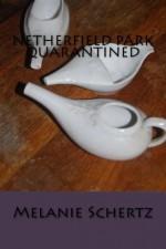 Netherfield Park Quarantined - Melanie Schertz, Pat Weston