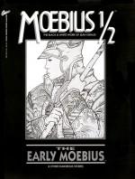 Moebius 1/2: The Early Moebius and Other Humorous Stories - Mœbius, Jean-Marc Lofficier, Alejandro Jodorowsky, Numa Sadou