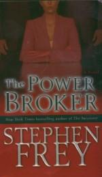 The Power Broker - Stephen W. Frey