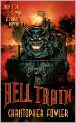 Hell Train - Christopher Fowler