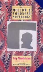 The Moscow and Voronezh Notebooks: Poems 1930-1937 - Osip Mandelstam, Richard McKane, Elizabeth McKane