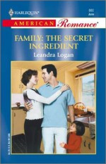 Family: The Secret Ingredient - Leandra Logan
