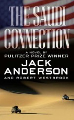 The Saudi Connection: A Novel - Jack Anderson, Robert Westbrook