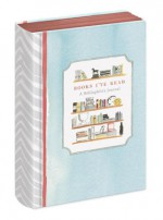 Books I've Read: A Bibliophile's Journal - Deborah Needleman, Virginia Johnson