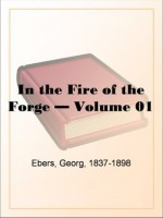 In the Fire of the Forge - Volume 01 - Georg Ebers