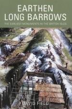 Earthen Long Barrows - David Field