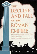 The Decline and Fall of the Roman Empire, Volume 2, Part 1 - Edward Gibbon