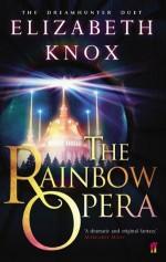 The Rainbow Opera (Dreamhunter Duet) - Elizabeth Knox