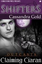 Claiming Ciaran - Cassandra Gold