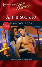 Made You Look (Harlequin Blaze, #490) - Jamie Sobrato