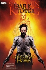 Dark Tower: The Long Road Home - Peter David, Robin Furth, Jae Lee, Richard Isanove