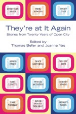 They're at It Again: Stories of Twenty Years of Open City - Thomas Beller, Joanna Yas