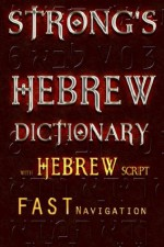 Strong's Hebrew Dictionary with Hebrew script - James Strong, Better Bible Bureau