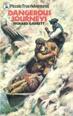 Dangerous Journeys - Richard Garrett, Edward Mortelmans;