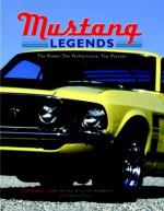 Mustang Legends - Voyageur Press, Jerry Heasley, Allan Girdler, Peter Egan, Brad Bowling, Voyageur Press Staff, Voyageur Press