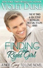 Finding the Right Girl (A Nice GUY to Love spin-off novel) - Violet Duke