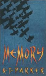 Memory - K.J. Parker