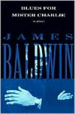 Blues for Mister Charlie - James Baldwin