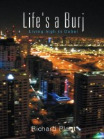 Life's a Burj: Living high in Dubai - Richard Plant