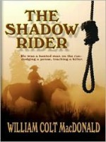 The Shadow Rider - William Colt MacDonald