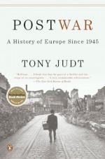 Postwar: A History of Europe Since 1945 - Tony Judt