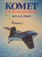 Komet, The Messerschmitt 163 - Jeffrey L. Ethell