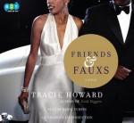 Friends & Fauxs - Tracie Howard, Bahni Turpin