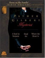 Father Gilbert Mysteries Investigations of Another Kind (Radio Theatre) - Paul McCusker