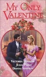 My Only Valentine - Julia Parks, Donna Lea Simpson, Julia Parks