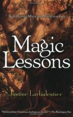 Magic Lessons - Justine Larbalestier