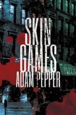 Skin Games: A crime drama - Adam Pepper
