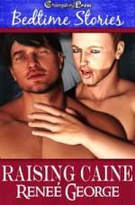 Raising Caine (Bedtime Stories Series) - Reneé George