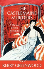 The Castlemaine Murders - Kerry Greenwood