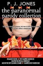 The Paranormal Parody Collection - P.J. Jones