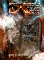Thou Shalt Not... - Lee Allen Howard, Lawrence C. Connolly, Kevin J. Anderson, Megan Crewe, John M. Floyd, Eugie Foster, William Jones, Stephen D. Rogers, Bev Vincent, Barry Hollander, Lee Forsythe, Marguerite Croft, Simcha Laib Kuritzky, Michael A. Arnzen, K. Tempest Bradford, Chris St