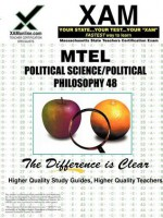 MTEL Political Science/Political Philosophy 48 Teacher Certification Test Prep Study Guide - Sharon Wynne